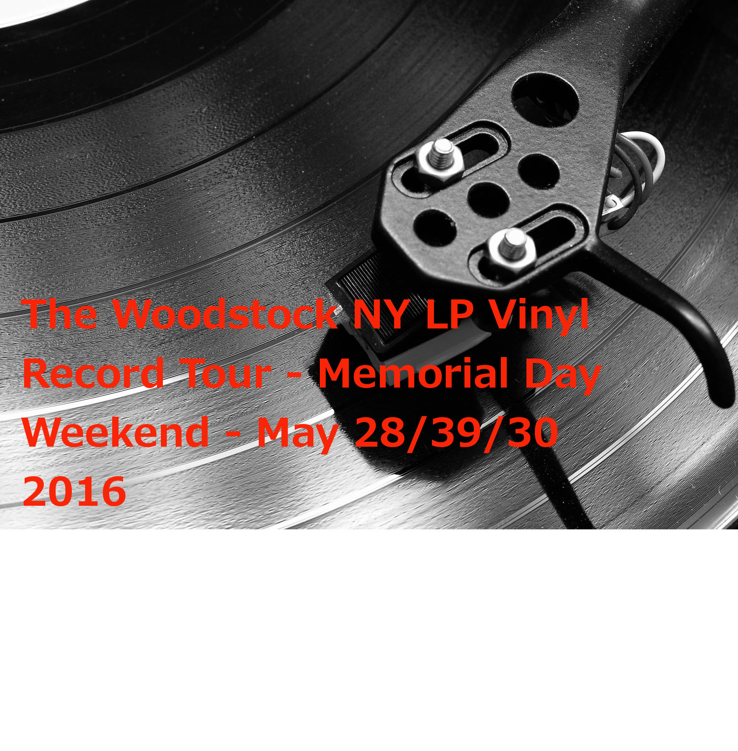 Woodstock NY LP Vinyl Record Tour – Memorial Day Weekend – May 28/29/30, 2016