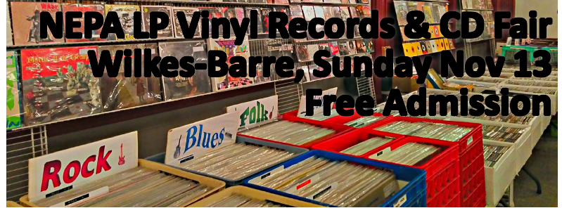 NEPA LP Vinyl Records and CD Fair - Sunday November 13 2016Wilkes-Barre
