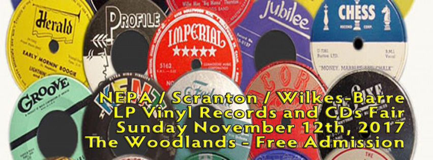 NEPA – Scranton / Wilkes-Barre Record and CD Show – Sunday November 12th, 2017