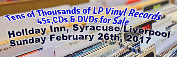 Syracuse LP Vinyl Records and CD Fair – Sunday February 26th, 2017