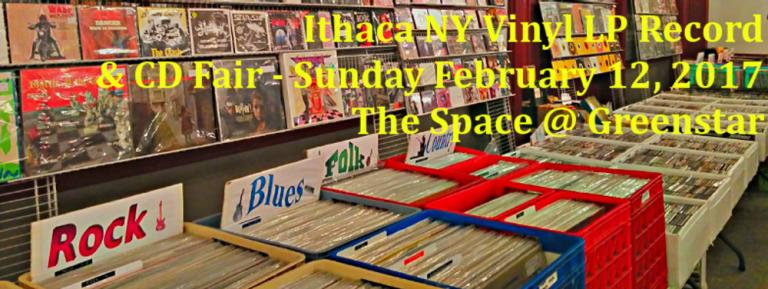 Ithaca, NY – LP Vinyl Records and CD Fair – Sunday February 12, 2017