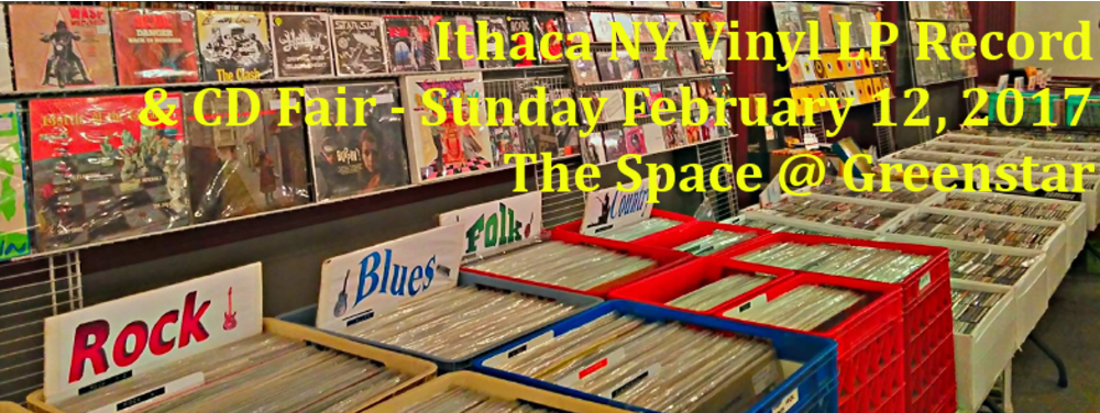 Ithaca, NY – LP Vinyl Records and CD Fair – Sunday February 12, 2017