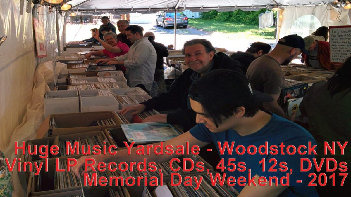 Memorial Day Weekend 2017 – Huge Music Yardsale – 10,000+ Vinyl LP Records, CDs and DVDs – Woodstock / West Saugerties NY