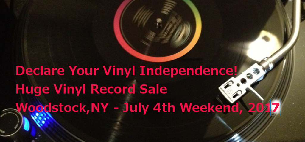 Vinyl Record Sale Woodstock NY July 4th Weekend 2017