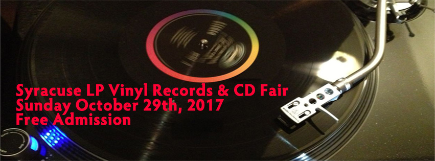 Syracuse, NY - LP Vinyl Records and CD Fair - Sunday October 29, 2017 - Free Admission