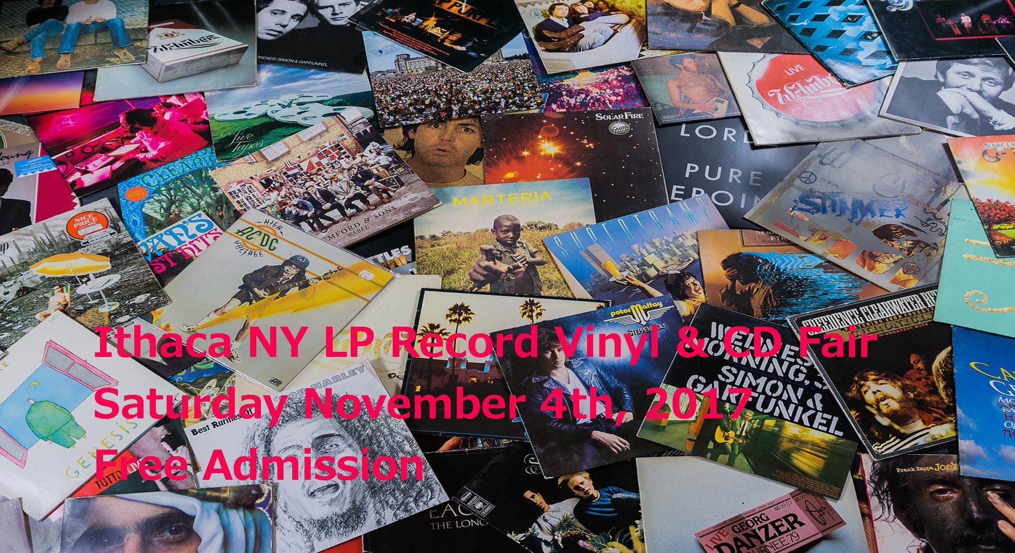 Ithaca, NY – LP Vinyl Record and CD Fair – Saturday November 4th, 2017