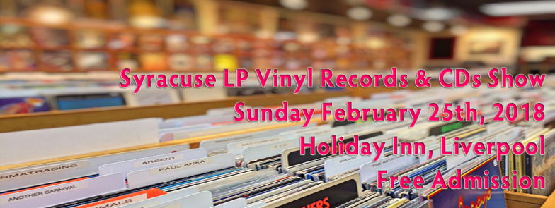 Syracuse, NY – LP Vinyl Records and CDs Show – Sunday February 25th, 2018 – Free Admission