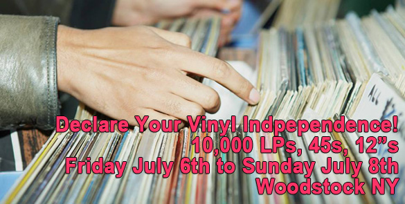 Woodstock, NY – Declare Your Vinyl Independence – Friday July  6th to Sunday July 8th 2018