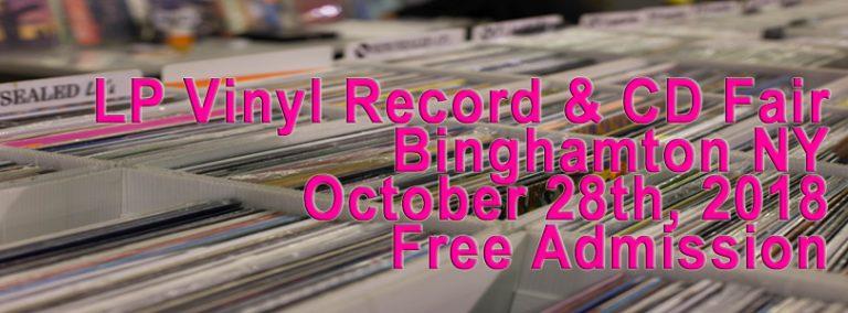 Binghamton NY – NY LP CD Fair – Sunday Oct 28, 2018