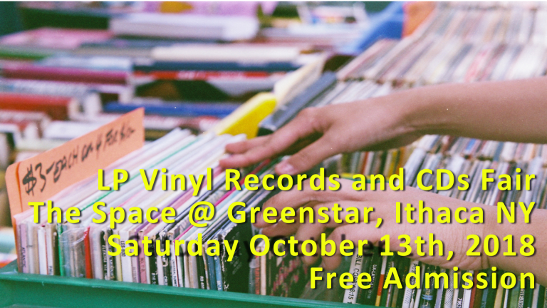 Ithaca, NY – LP Vinyl Records and CDs Show – Saturday October 13th, 2018 – Free Admission