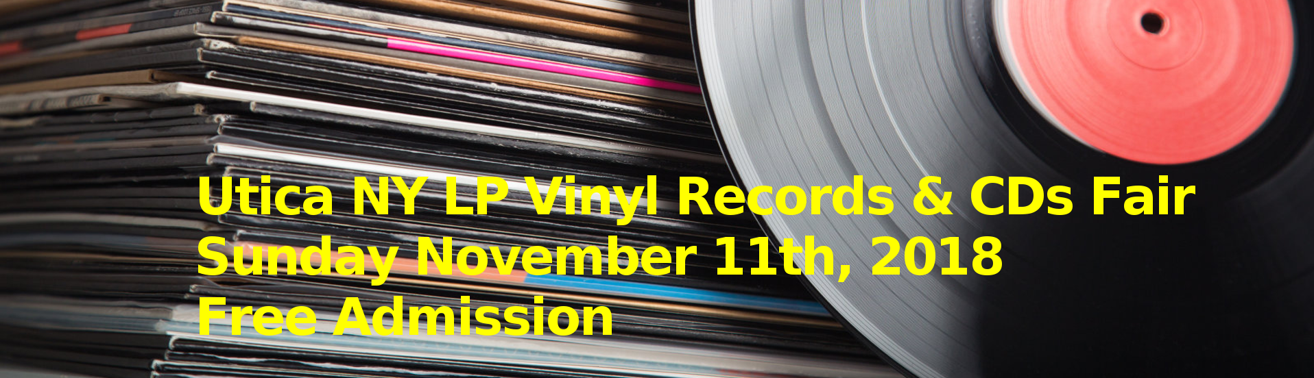 Utica NY LP Vinyl Records and CDs Fair – Sunday November 11th, 2018