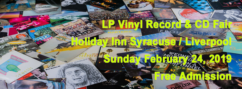 Syracuse NY – LP Vinyl Records and CDs Show – Sunday February 24, 2019