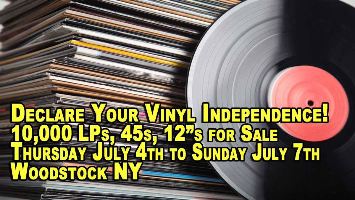 Woodstock, NY – Declare Your Vinyl Independence – Thursday July  4th to Sunday July 7th 2019