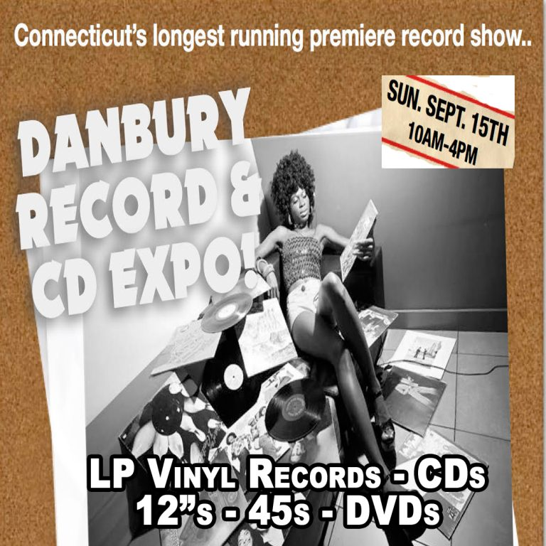 Danbury CT – Vinyl Records + CDs + DVDs Expo – Sunday September 15th 2019