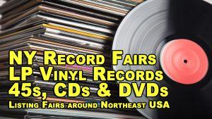 NY Record Fairs - Listing LP Vinyl Records, CDs, 45s & DVD Fairs around Northeast USA