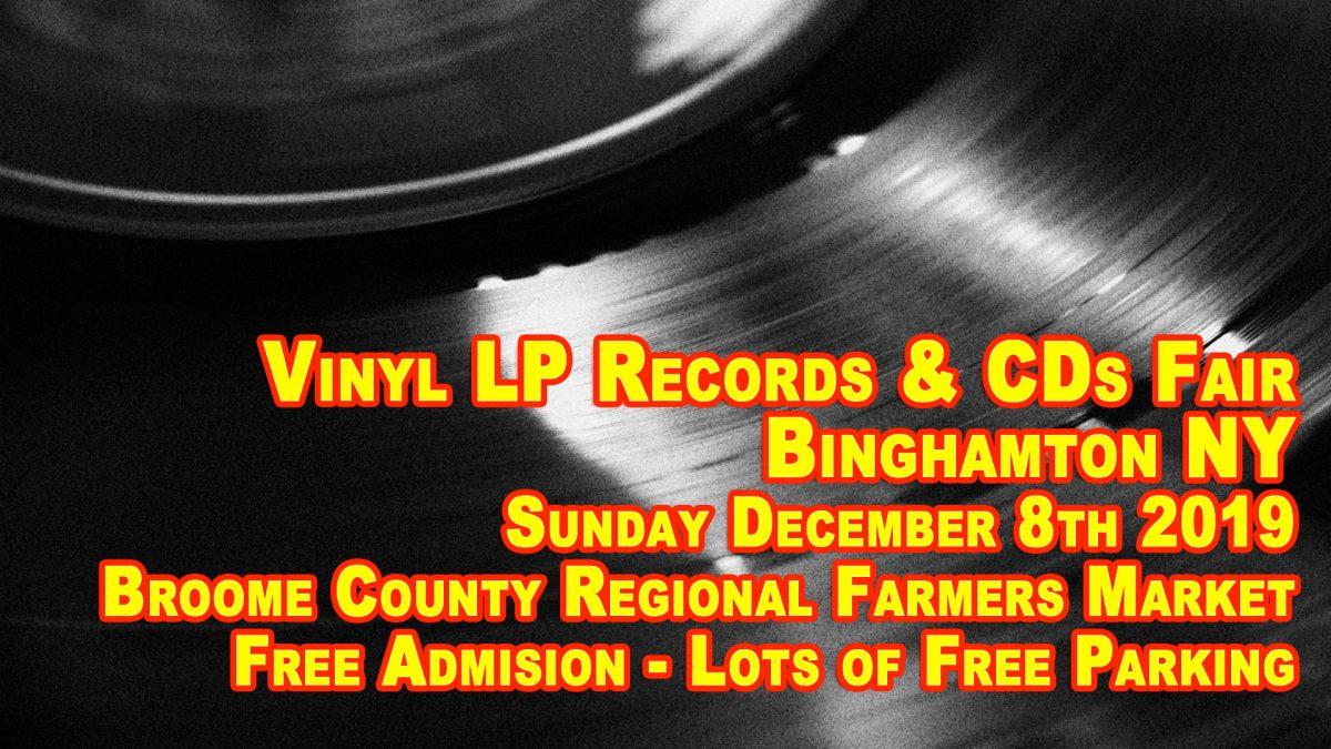 Binghamton NY – LP Vinyl Records & CDs Fair – Sunday December 8th, 2019 – Free Admission