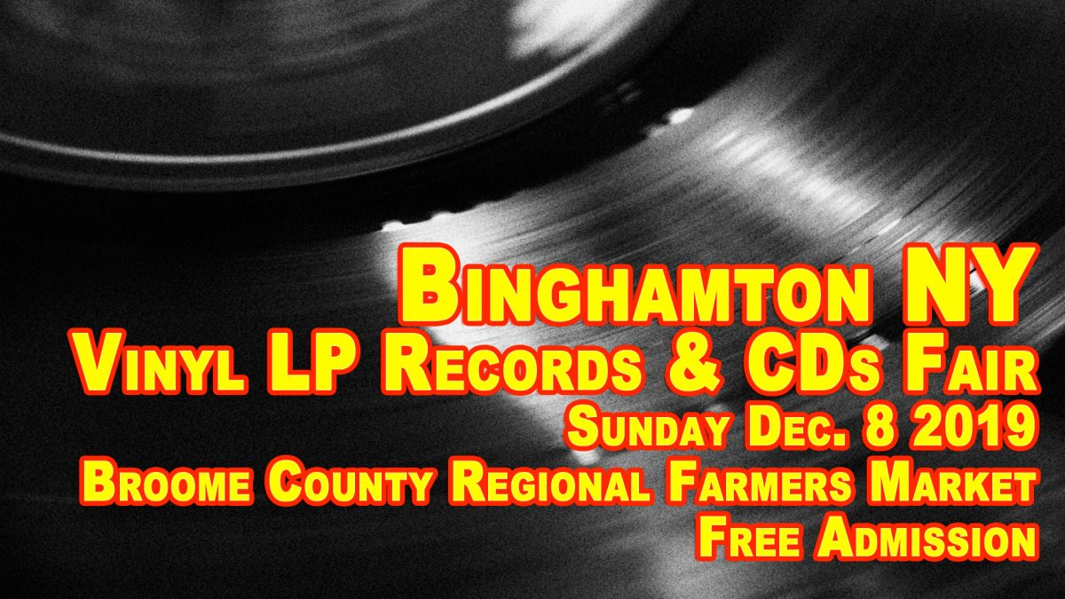 Binghamton NY LP Vinyl Record Fair sunday December 8 2019 Free Admission