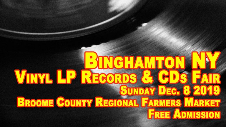 Binghamton NY – LP Vinyl Records & CDs Fair – Sunday December 8th, 2019 – Free Admission