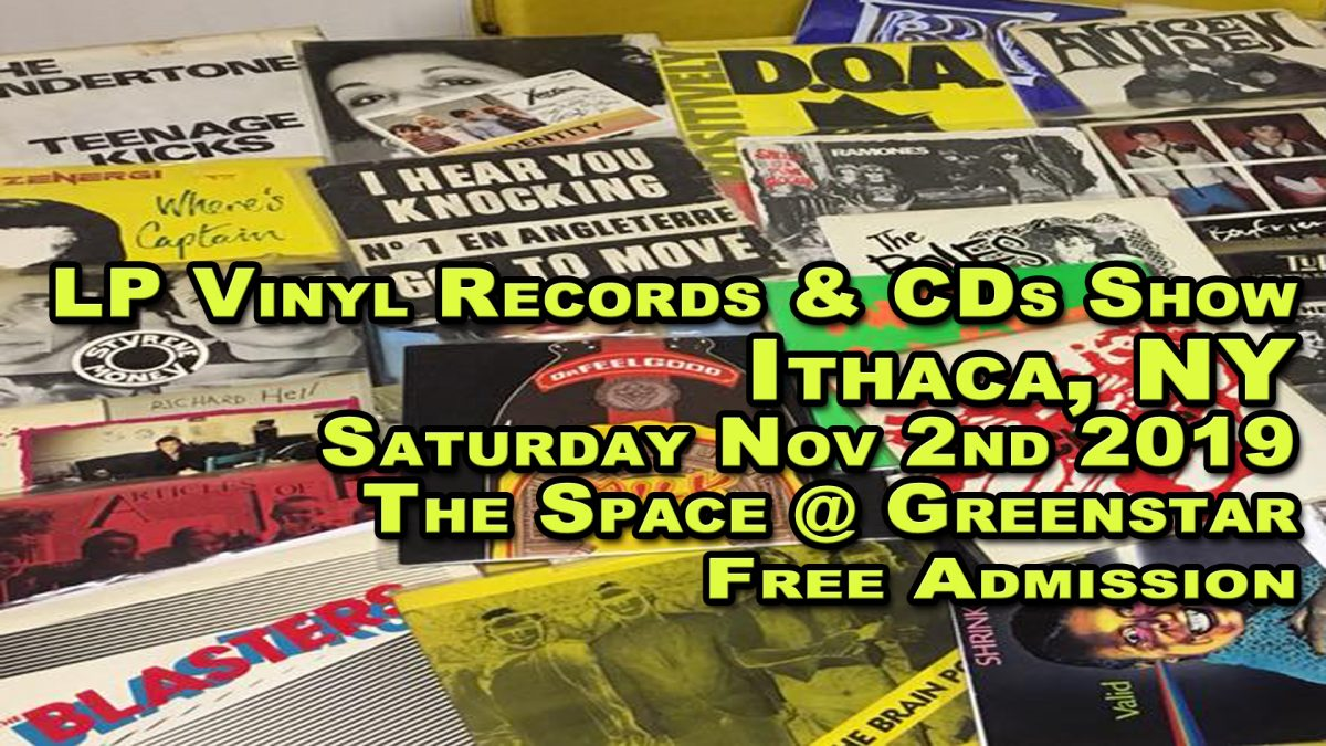 Ithaca NY – LP Vinyl Records & CDs Fair – Saturday November 2nd 2019 – The Space at Greenstar