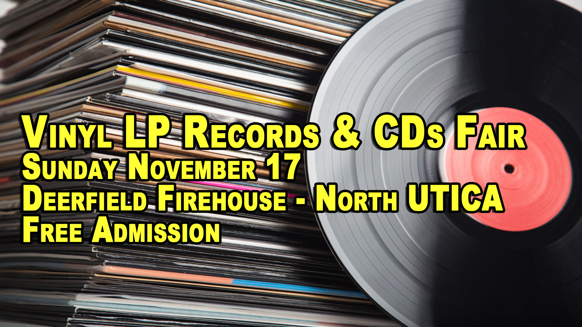 Utica NY LP Vinyl Records & CDs Fair – Sunday November 17th – Free Admission