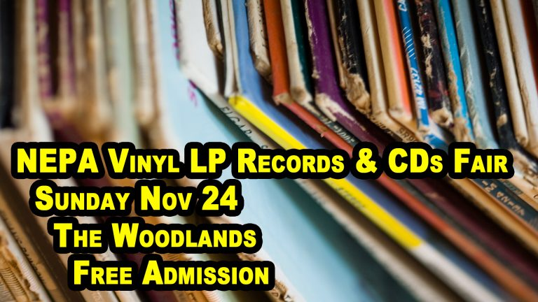 NEPA Wilkes-Barre / Scranton PA – LP Vinyl Records and CDs Show – Sunday November 24th, 2019 – Free Admission