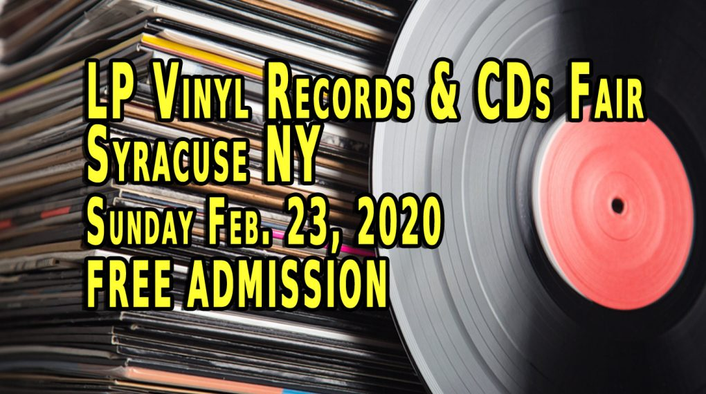 Syracuse NY - LP Vinyl Records & CDs Fair - Sunday Feb 23 2020