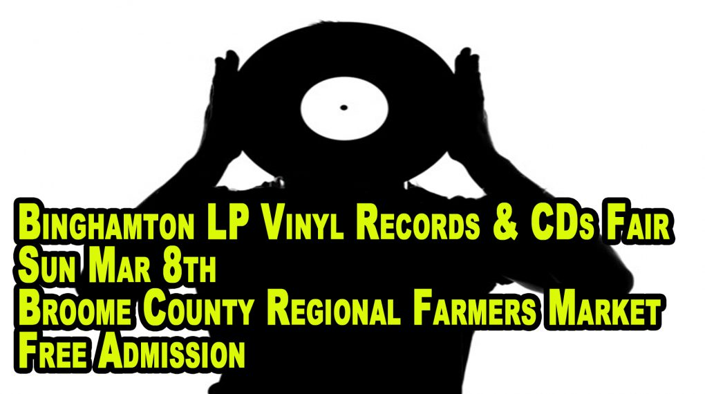 Binghamton LP Vinyl Records and CDs Fair March 8 2020
