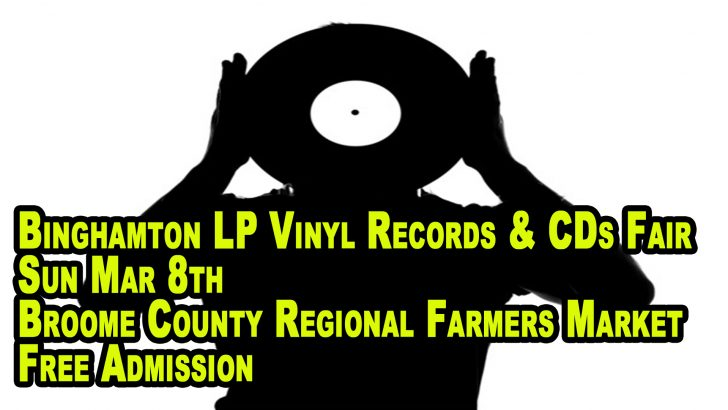 Binghamton NY – LP Vinyl Records & CDs Fair – Sunday March 8th, 2020 – Free Admission