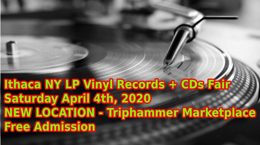 Ithca NY LP Vinyl Records + CDs Fair April 4 2020 Triphammer Marketplace