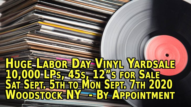 Woodstock NY – Labor Day Weekend 2020 – Huge Vinyl LP Records Yard Sale – Sept. 5th, 6th, 7th – By Appointment