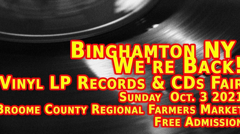 Binghamton LP Vinyl Records + CDs Fair _ Sunday cotber 3 2021 - Free Admission